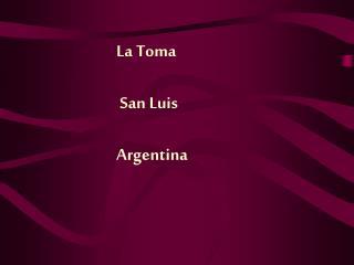La Toma San Luis Argentina