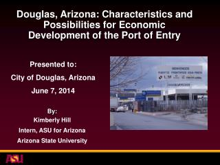 Douglas, Arizona: Characteristics and Possibilities for Economic Development of the Port of Entry