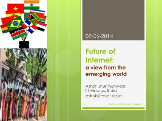Future of Internet:  a view from the emerging world