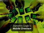 Dynamic Logic s Mobile Overview