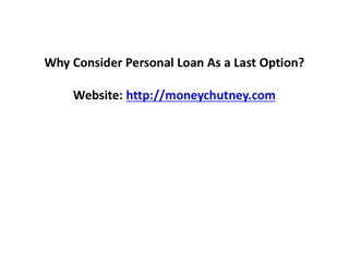 Why Consider Personal Loan As a Last Option?