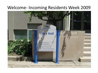 Welcome- Incoming Residents  Week 2009