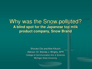 Why was the Snow polluted? A blind spot for the Japanese top milk product company, Snow Brand