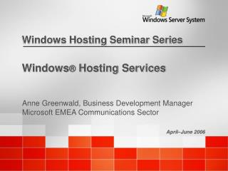 Windows ®  Hosting Services