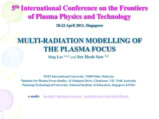 5th International Conference on the Frontiers of Plasma Physics and Technology  18-22 April 2011, Singapore  MULTI-RADIA