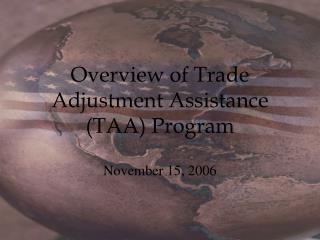 Overview of Trade Adjustment Assistance (TAA) Program