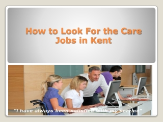 How to Look For the Care Jobs in Kent