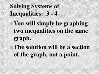 Solving Systems of Inequalities:  3 - 4