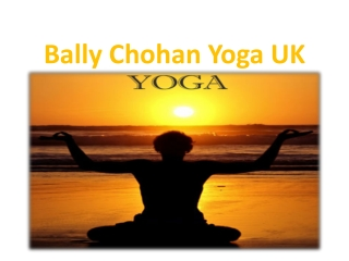 Bally Chohan Yoga | Best Yoga Classes in UK
