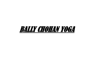 Bally Chohan Yoga | Best Yoga Master in UK