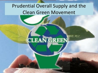 Prudential Overall Supply and the Clean Green Movement