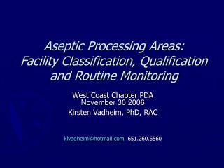 Aseptic Processing Areas:  Facility Classification, Qualification and Routine Monitoring