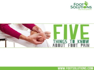 5 Things to know about Foot Pain