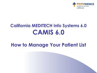 California MEDITECH Info Systems 6.0 CAMIS 6.0  How to Manage Your Patient List
