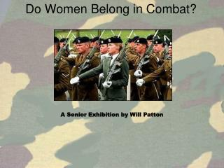 Do Women Belong in Combat?