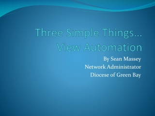 Three Simple Things...Automating VMware View