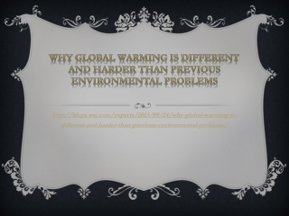 Why Global Warming Is Different and Harder Than Previous Env