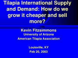 Tilapia International Supply and Demand: How do we grow it cheaper and sell more?