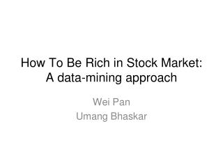 how to be rich in stock market: a data-mining approach