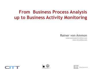 From  Business Process Analysis  up to Business Activity Monitoring