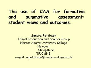 The use of CAA for formative and summative assessment:   student views and outcomes.