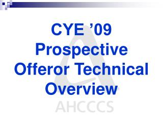 CYE '09 Prospective Offeror Technical Overview