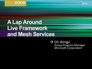 A Lap Around  Live Framework  and Mesh Services