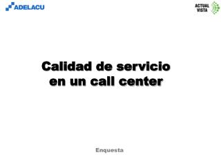 Calidad de servicio en un call center