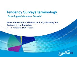 Tendency Surveys terminology Rosa Ruggeri Cannata – Eurostat