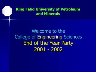 Welcome to the  College of  Engineering  Sciences End of the Year Party 2001 - 2002
