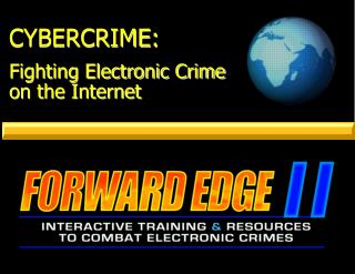 CYBERCRIME: Fighting Electronic Crime on the Internet