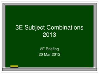3E Subject Combinations 2013