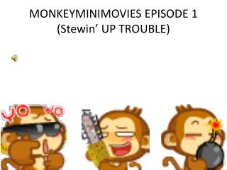 Monkey Mini Movies 1