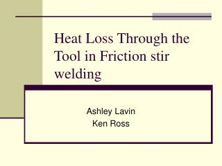 Heat Loss Through the Tool in Friction stir welding