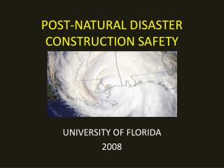 POST-NATURAL DISASTER CONSTRUCTION SAFETY