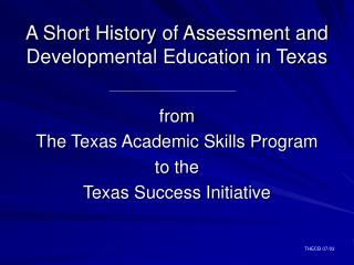 A Short History of Assessment and Developmental Education in Texas