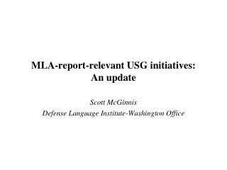 MLA-report-relevant USG initiatives:  An update