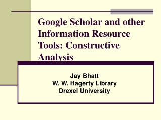 Google Scholar and other Information Resource Tools: Constructive Analysis