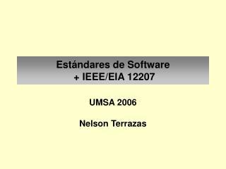 Estándares de Software  + IEEE/EIA 12207
