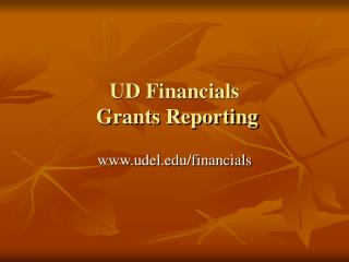 UD Financials  Grants Reporting