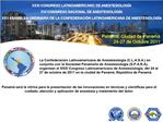 XXXI CONGRESO LATINOAMERICANO DE ANESTESIOLOG A XVI CONGRESO NACIONAL DE ANESTESIOLOG A XXV ASAMBLEA ORDINARIA DE LA CON