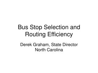 Bus Stop Selection and Routing Efficiency