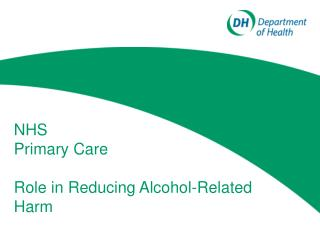 NHS  Primary Care  Role in Reducing Alcohol-Related Harm