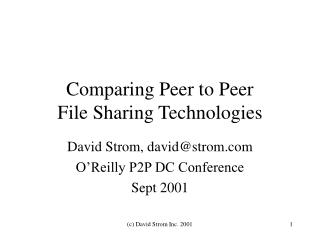 Comparing Peer to Peer File Sharing Technologies