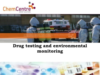 Drug testing and environmental monitoring