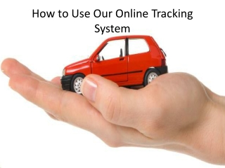 How to use our online tracking system