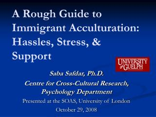 A Rough Guide to Immigrant Acculturation: Hassles, Stress,  Support