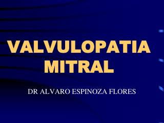 VALVULOPATIA MITRAL