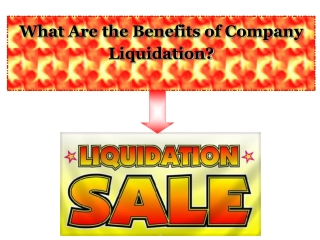 What Are the Benefits of Company Liquidation