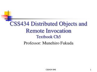 CSS434 Distributed Objects and Remote Invocation Textbook Ch5